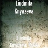 Liudmila Knyazeva. Music by Liudmila Knyazeva