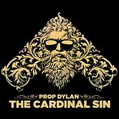 The Cardinal Sin by Prop Dylan