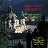 Quellen der Meditation von Mönche der Benediktinerabtei Ettal
