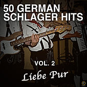 50 German Schlager Hits, Vol. 2: Liebe Pur de Various Artists