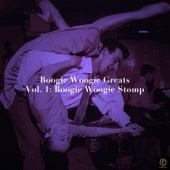 Boogie Woogie Greats, Vol. 1: Boogie Woogie Stomp by Various Artists