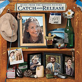Catch And Release by Original Motion Picture Soundtrack