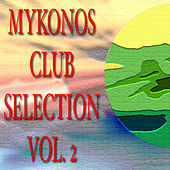 Mikonos Club Selection Vol.2 de Various Artists