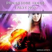 Progressive House Party 2013 de Various Artists