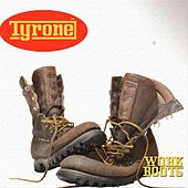 Work Boots by Tyrone