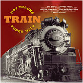 Hot Tracks: Train Super Hits by Various Artists