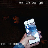 No Comment by Mitch Burger