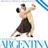 Canciones de Argentina. Música Típica Argentina by Various Artists