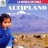 La Musica de Chile: Altiplano de Various Artists