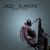 Jazz Across Europe, Vol. 10: Poland by Various Artists