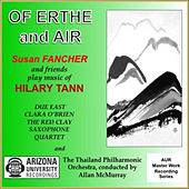 Of Erthe and Air: Susan Fancher and Friends Play Music of Hilary Tann by Various Artists