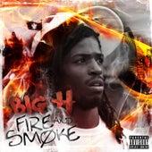 Fire And Smoke von Big H
