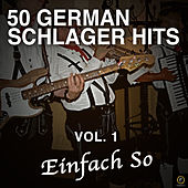 50 German Schlager Hits, Vol. 1: Einfach So de Various Artists