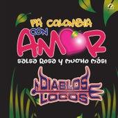 Pa'Colombia Con Amor de Los Diablos Locos