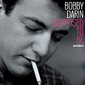 Supposed to Be - Christmas Kisses Version van Bobby Darin