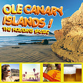 Ole Canary Islands! The Holidays Music de Various Artists