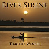 River Serene by Timothy Wenzel
