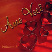 Amo Você Volume 8 von Various Artists