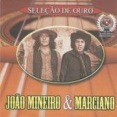 Seleção de Ouro - João Mineiro & Marciano de João Mineiro e Marciano