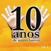 10 Anos de Muito Louvor Volume 2 by Various Artists