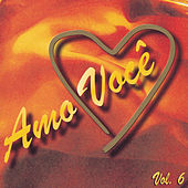 Amo Você Volume 6 de Various Artists
