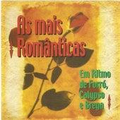 As Mais Românticas (Em Ritmo de Forró, Calypso e Brega) by Various Artists