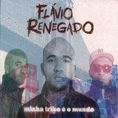 Minha Tribo é o Mundo by Flávio Renegado