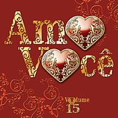 Amo Você Volume 15 von Various Artists