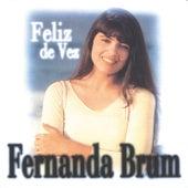 Feliz De Vez by Fernanda Brum