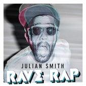Rave Rap by Julian Smith