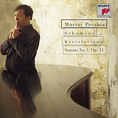 Schumann: Kreisleriana; Sonata No. 1, Op. 11 von Murray Perahia