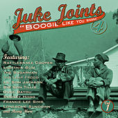 Juke Joints Boogie Like You Wanna de Various Artists