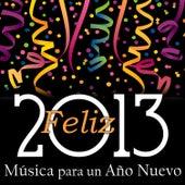 Feliz 2013 - Música para un Año Nuevo de Various Artists