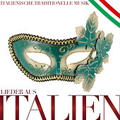 Lieder aus Italien. Italienische traditionelle Musik de Various Artists
