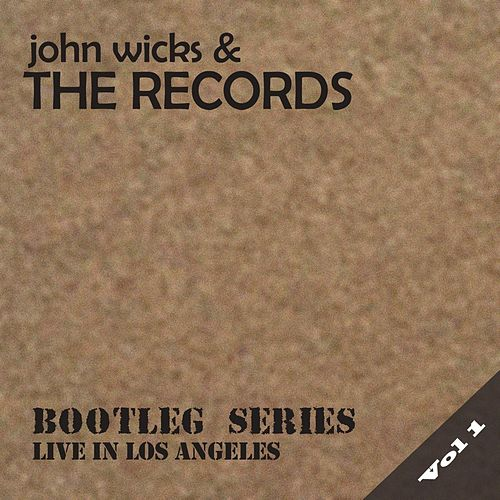 Bootleg Series, Vol. 1: Live in Los Angeles by John Wicks