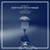 Don't Rain On My Parade - Single von HearThuG