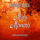 Meritage Classical: Misty Moments, Vol. 19 by Various Artists