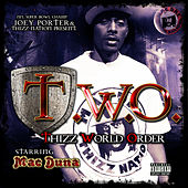 Joey Porter & Thizz Nation Present, Thizz World Order by Mac Duna