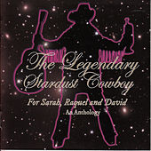 For Sarah, Raquel and David: An Anthology by The Legendary Stardust Cowboy