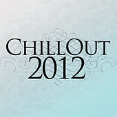 Chillout 2012 by Various Artists