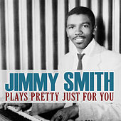 Plays Pretty Just for You von Jimmy Smith