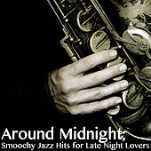 Around Midnight: Smoochy Jazz Hits for Late Night Lovers, Vol. 2 de Various Artists