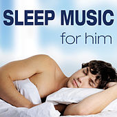 Sleep Music for Him by Various Artists