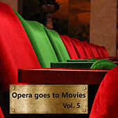 Opera Goes to Movies Vol. 5 by Prague Opera Orchestra