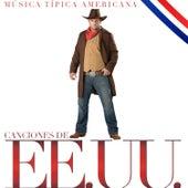 Canciones de EE.UU. Música Típica Americana by Various Artists