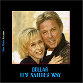 It's Nature's Way by Dollar