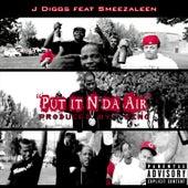 Put It n da Air (feat. Smeezaleen) by J-Diggs