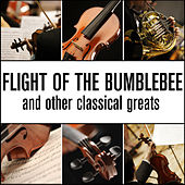 Flight Of The Bumblebee and Other Classical Greats von Various Artists