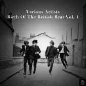 Birth of the British Beat Vol. 1 de Various Artists