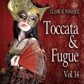 Classical Romance: Toccata & Fugue, Vol. 14 by Various Artists